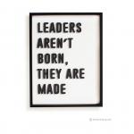 วอลล์อาร์ตตัวอักษร 3 มิติ LEADERS AREN'T BORN, THEY ARE MADE พื้นขาวกรอบดำ