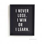 วอลล์อาร์ตตัวอักษร 3 มิติ I NEVER LOOSE. I WIN OR LEARN พื้นดำกรอบดำ
