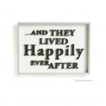 วอลล์อาร์ตตัวอักษร 3 มิติ ...AND THEY LIVED HAPPILY EVER AFTER พื้นขาวกรอบเทา